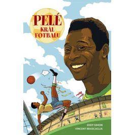 Pelé: Král fotbalu | Blanka Carriere, Eddy Simon, Vincent Brascaglia