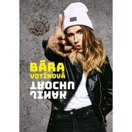 Bára Votíková: Trochu jinak | Barbora Votíková