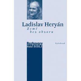 Země bez obzoru | Ladislav Heryán, Petr Vaďura