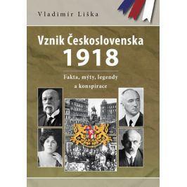 Vznik Československa 1918: fakta, mýty, legendy a konspirace  | Vladimír Liška