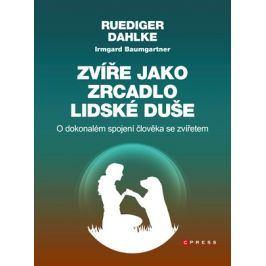Zvíře jako zrcadlo lidské duše  | Ruediger Dahlke, Irmgard Baumgartner