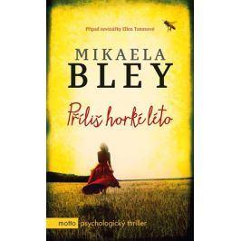 Příliš horké léto | Mikaela Bley