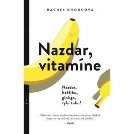 Nazdar, vitamíne | Rachel Khongová