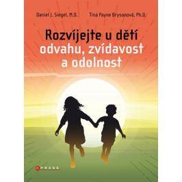 Rozvíjejte u dětí odvahu, zvídavost a odolnost | Daniel J. Siegel, Tina Payne Brysonová