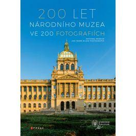 200 let Národního muzea ve 200 fotografiích | kolektiv