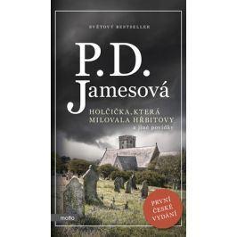 Holčička, která milovala hřbitovy a jiné povídky | P.D. James