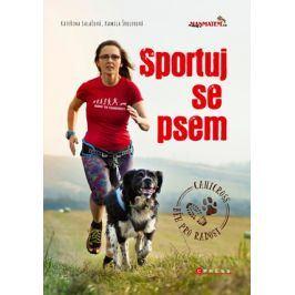 Sportuj se psem | Kateřina Salačová, Kamila Šrolerová