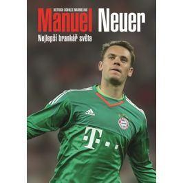 Manuel Neuer: Nejlepší brankář světa | Dietrich Schulze-Marmeling