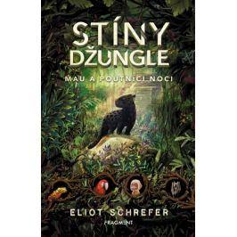 Stíny džungle – Mau a poutníci noci   Eliot Schrefer