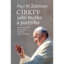 Církev jako matka a pastýřka | Paul M. Zulehner