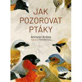 Jak pozorovat ptáky | Antonín Krása, Petra Mertová