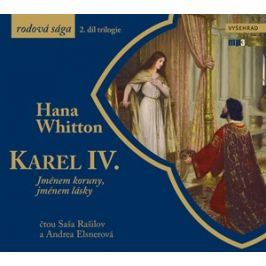 Karel IV. (audiokniha)   Hana Whitton, Andrea Elsnerová, Saša Rašilov