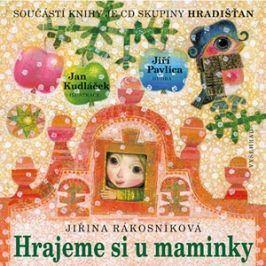 Hrajeme si u maminky + CD | Jan Kudláček, Jiřina Rákosníková, Jiří Pavlica