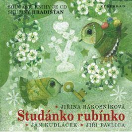 Studánko rubínko + CD | Věra Provazníková, Jan Kudláček, Jiřina Rákosníková, Jan Skácel, Jiří Pavlica