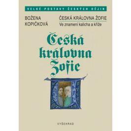 Česká královna Žofie | Božena Kopičková
