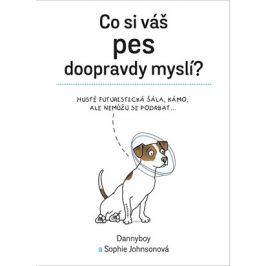 Co si váš pes doopravdy myslí | Dannyboy, Sophie Johnsonová