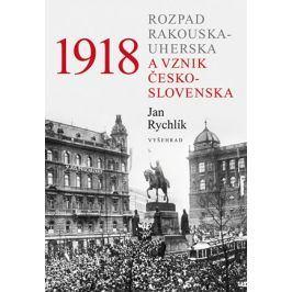 1918 - Rozpad Rakouska-Uherska a vznik Československa | Jan Rychlík