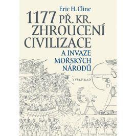1177 př. Kr. Zhroucení civilizace a invaze mořských národů | Eric Cline