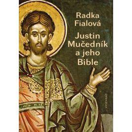 Justin Mučedník a jeho Bible   Radka Fialová