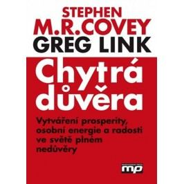 Chytrá důvěra | Greg Link, Stephen M. R. Covey, Rebecca R. Merrill
