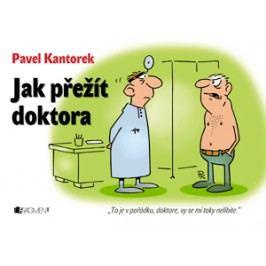 Jak přežít doktora - P. Kantorek | Pavel Kantorek