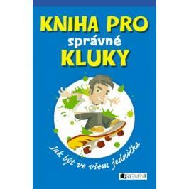 Kniha pro správné kluky   František Novák, Dominique Enright, Guy Macdonald