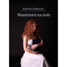 Manželstvínaúvěr-ChaberováKateřina