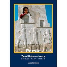 Irán/Persie-ZemíBohaaslunce/PutovánínapříčÍránem-VránekLuboš