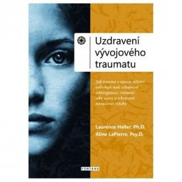Uzdravenívývojovéhotraumatu-HellerLaurence,LaPierreAline,