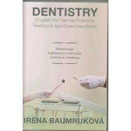 Stomatologie-Angličtinaprozubnípraxi-učebniceacvičebnice/DentistryEnglishforDentalpractice-TextbookAndExercisebook-BaumrukováIrena