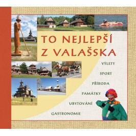 TonejlepšízValašska-Výlety,sport,příroda,památky,ubytování,gastronomie-StoklasaRadovan