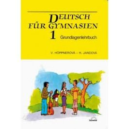 DeutschfürGymnasien1-Grundlagenlehrbuch-HöppnerováV.,JandováH