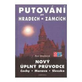 Putovánípohradechazámcích-NovýúplnýprůvodceČechy,Morava,Slezsko-DvořáčekPetr