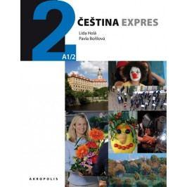 Češtinaexpres2(A1/2)ukrajinská+CD-HoláLída,BořilováPavla