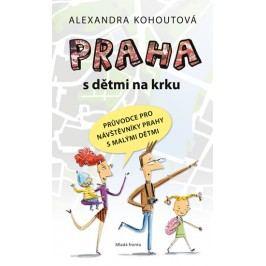 Prahasdětminakrku-PrůvodcepronávštěvníkyPrahysmalýmidětmi-KohoutováAlexandra