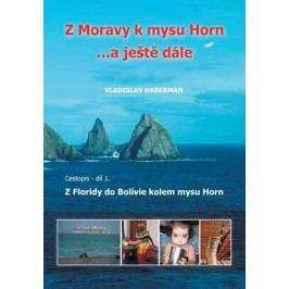 ZMoravykmysuHorn…aještědále1.-ZFloridydoBolíviekolemmysuHorn-HabermanVladislav