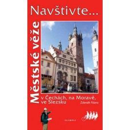 Navštivte...MěstskévěževČechách,naMoravě,veSlezsku-FišeraZdeněk