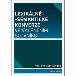 Lexikálně-sémantickékonverzevevalenčnímslovníku-KettnerováVáclava