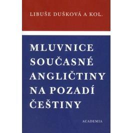Mluvnicesoučasnéangličtinynapozadíčeštiny-DuškováakolektivLibuše