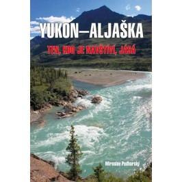 Aljaška-Yukon-Ten,kdojenavštíví,jásá-PodhorskýMiroslav