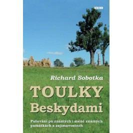 ToulkyBeskydami-Putovánípoznámýchiméněznámýchpamátkáchazajímavostech-SobotkaRichard