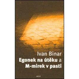 EgoneknaútěkuaM-mirekvpasti-BinarIvan