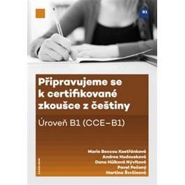 Připravujemesekcertifikovanézkoušcezčeštiny,úroveňB1(CCEB1)-Boccou-KestřánkováMarie