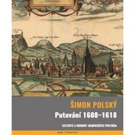 Putování1608-1618-Cestopisakronikyarménskéhopoutníka-PolskýŠimon