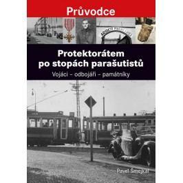 Protektorátempostopáchparašutistů-Vojáci-odbojáři-památníky-ŠmejkalPavel