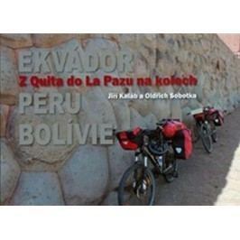 ZQuitadoLaPazunakolech-Ekvádor-Peru-Bolívie-KalábJiří,SobotkaOldřich,