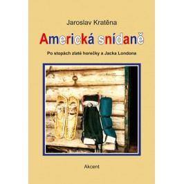 Americkásnídaně-PostopáchzlatéhorečkyaJackaLondona-KratěnaJaroslav