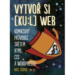 Vytvořsi[ku:l]web-KomiksovýprůvodcesvětemHTML,CSSaWordPressu-CooperNate,GeeKim