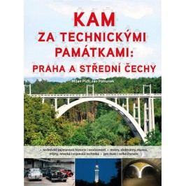 Kamzatechnickýmipamátkami-PrahaaStředníČechy-PlchMilan,PohunekJan,