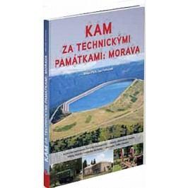 Kamzatechnickýmipamátkami-Morava-PlchMilan,PohunekJan,